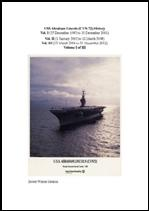 USS Abraham Lincoln (CVN-72) History Vol. I (27 December 1982 to 6 May 2003)